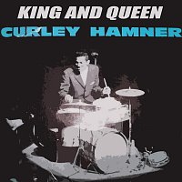 Curley Hamner – King And Queen