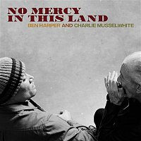 Ben Harper, Charlie Musselwhite – No Mercy In This Land (Deluxe Edition)