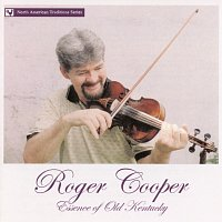Roger Cooper – Essence Of Old Kentucky