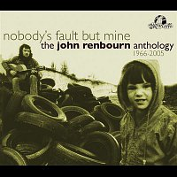 Přední strana obalu CD Nobody's Fault But Mine (The John Renbourn Anthology 1966-2005)