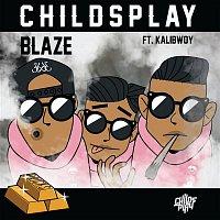 ChildsPlay, KaliBwoy – Blaze