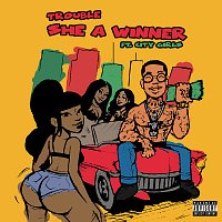 Trouble, City Girls – She A Winner