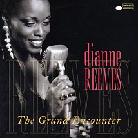 Dianne Reeves – The Grand Encounter