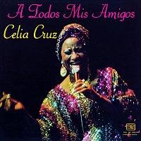Celia Cruz – A Todos Mis Amigos