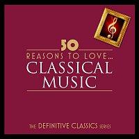 Různí interpreti – 50 Reasons To Love Classical [Digital Only]