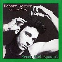 Robert Gordon, Link Wray – Fresh Fish Special