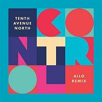 Tenth Avenue North – Control (AILO Remix)