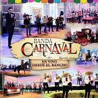 Banda Carnaval – En Vivo Desde El Rancho [En Vivo Desde El Rancho]