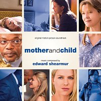 Edward Shearmur – Mother And Child [Original Motion Picture Soundtrack]