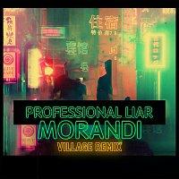 Morandi – Professional Liar [Village Remix]