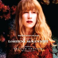 The Journey So Far:The Best Of Loreena McKennitt [Deluxe Edition]