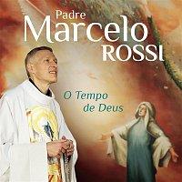 Padre Marcelo Rossi – O Tempo de Deus