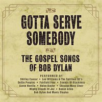 Various Artists.. – Gotta Serve Somebody - The Gospel Songs Of Bob Dylan