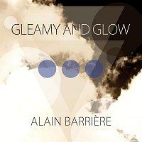 Alain Barriere – Gleamy and Glow