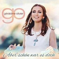 Geraldine Olivier – Aber schön war es doch