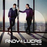 Andy & Lucas – Mas de 10