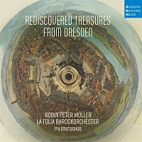 La Folia Barockorchester, Anonymous, Robin Peter Muller – Rediscovered Treasures from Dresden – CD