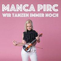 Manca Pirc – Wir tanzen immer noch
