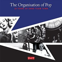 Various Artists.. – The Organisation of Pop: Thirty Years of Zang Tuum Tumb