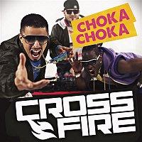 Crossfire – Choka Choka