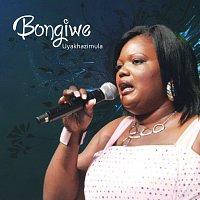 Bongiwe – Uyakhazimula