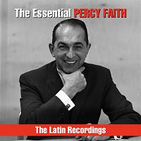 Percy Faith & His Orchestra – The Essential Percy Faith - The Latin Recordings