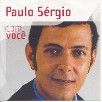 Paulo Sergio – Com Voce - Paulo Sergio