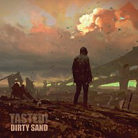 tasted! – Dirty Sand