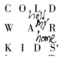 Cold War Kids – Hold My Home