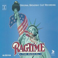 Original Broadway Cast of Ragtime: The Musical – Ragtime: The Broadway Musical
