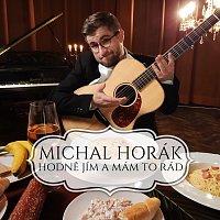 Michal Horák – Hodně jím a mám to rád