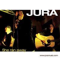 Jura – She Ran Away