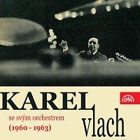 Karel Vlach se svým orchestrem – Hraje Karel Vlach se svým orchestrem (1960 - 1963)