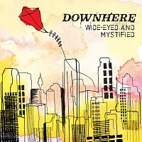 Downhere – Wide-Eyed And Mystified