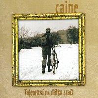 Caine – Tajemství na dálku stačí