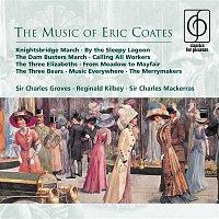 Sir Charles Groves, Reginald Kilbey, Sir Charles Mackerras – The Music of Eric Coates