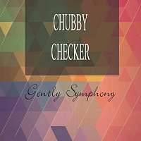 Chubby Checker – Gently Symphony