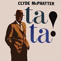 Clyde McPhatter – Ta Ta!