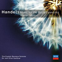 English Baroque Soloists, John Eliot Gardiner – Handel: Music for The Royal Fireworks/Water Music