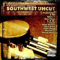 Různí interpreti – R & D Entertainment Presents Southwest Uncut