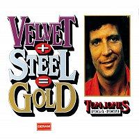 Tom Jones – Velvet + Steel = Gold - Tom Jones 1964-1969