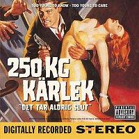 250 kg karlek – Det tar aldrig slut