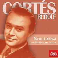 Rudolf Cortés – Na tu si počkám (a další nahrávky z let 1942-54)