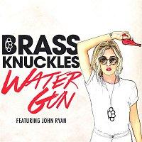 Brass Knuckles, John Ryan – Water Gun (Radio Edit)