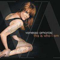 Vanessa Amorosi – This Is Who I Am
