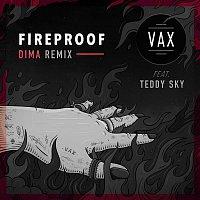 VAX, Teddy Sky – Fireproof (DIMA Remix)