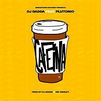 Dj Dadda, Plutónio – Cafeína