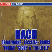 "Various – J.S. Bach: Organ Works - Toccatas & Fugues - ""Dorian"", Gigue"" & ""The Little"""