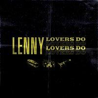Lenny – Lovers Do