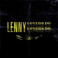 Lenny – Lovers Do